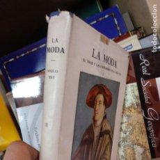 Libros de segunda mano: LA MODA. HISTORIA DEL TRAJE EN EUROPA. SIGLO XVI. TOMO II. Lote 235504145
