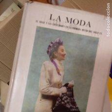 Libros de segunda mano: LA MODA, EL TRAJE Y LAS COSTUBRES, MARÍA LUZ MORALES,TM XI, SIGLO XX. Lote 235504360