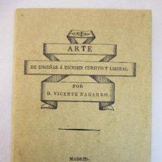 Libros de segunda mano: VICENTE NAHARRO. ARTE DE ENSEÑAR Á ESCRIBIR CURSIVO Y LIBERAL. ED. FACSÍMIL. MAXTOR, 2001. Lote 235508565