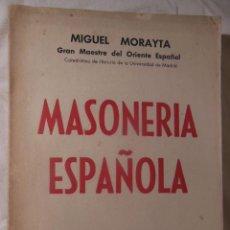 Libros de segunda mano: MASONERIA ESPAÑOLA. 1956 MIGUEL MORAYTA. Lote 235525955