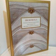 Libros de segunda mano: IBERDROLA, UN SIGLO DE RESTAURACIONES DEL PATRIMONIO HISTORICO-ARTISTICO ESPAÑOL, ARTE / ART, 2006. Lote 235531800