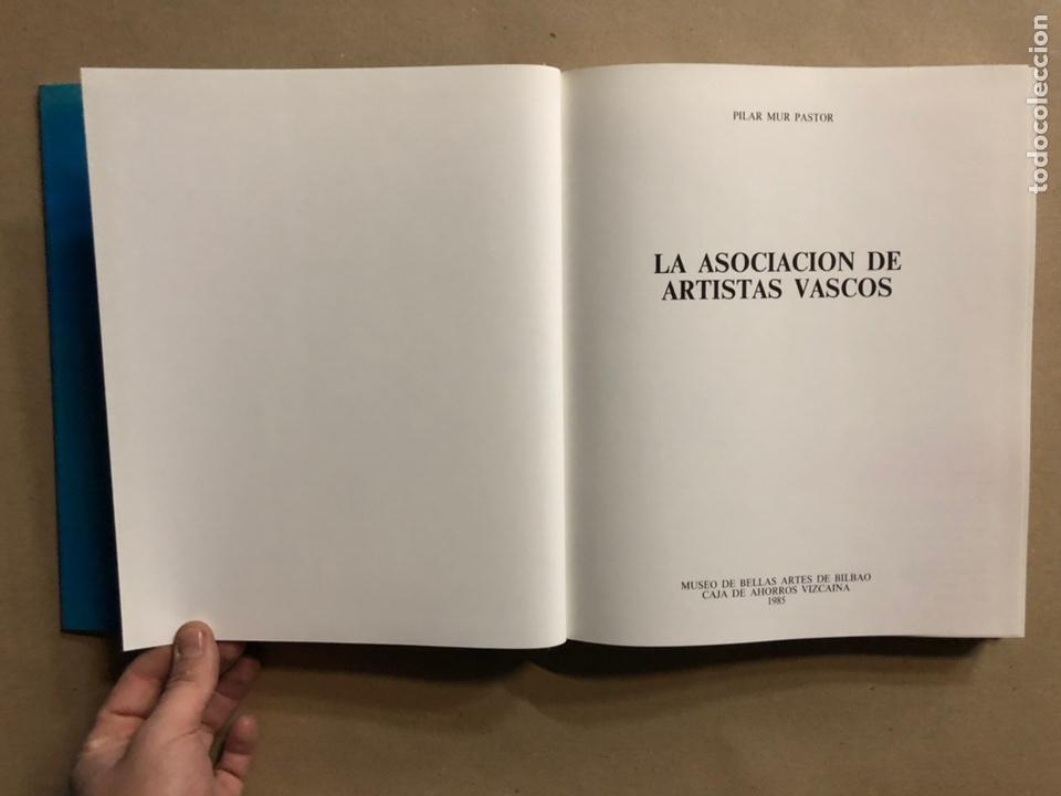 Libros de segunda mano: LA ASOCIACIÓN DE ARTISTAS VASCOS. PILAR MUR PASTOR. EDITA: MUSEO DE BELLAS ARTES DE BILBAO 1985 - Foto 3 - 235534280