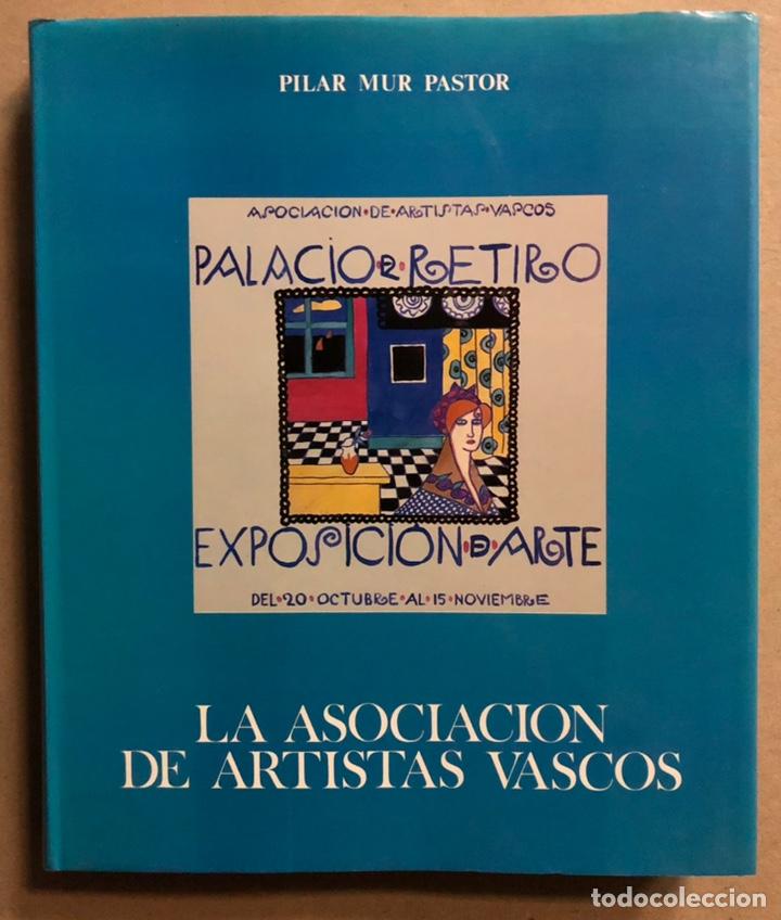 LA ASOCIACIÓN DE ARTISTAS VASCOS. PILAR MUR PASTOR. EDITA: MUSEO DE BELLAS ARTES DE BILBAO 1985 (Libros de Segunda Mano - Bellas artes, ocio y coleccionismo - Otros)