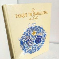 Libros de segunda mano: PARQUE DE MARIA LUISA DE SEVILLA, ARTE / ART, MANUEL GARCIA MARTIN, 1992. Lote 235553785