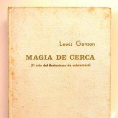 Libros de segunda mano: LEWIS GANSON. MAGIA DE CERCA (EL ARTE DEL ILUSIONISMO DE MESA). TOMO I Y TOMO II. Lote 235559765