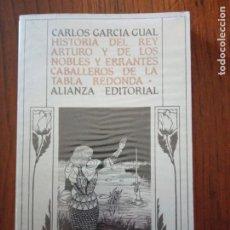 Libros de segunda mano: HISTORIA DEL REY ARTURO Y DE LOS NOBLES Y ERRANTES CABALLEROS DE LA TABLA REDONDA.. Lote 235585485