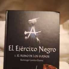 Libros de segunda mano: EL EJÉRCITO NEGRO. I EL REINO DE LOS SUEÑOS, DE SANTIAGO GARCÍA-CLAIRAC. Lote 235598155
