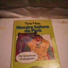 Libros de segunda mano: NUESTRA SEÑORA DE PARÍS, DE VÍCTOR HUGO 1ª EDICIÓN. Lote 235600045