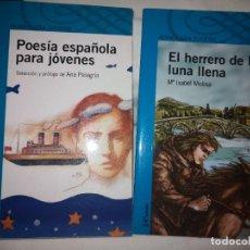 """Libros de segunda mano: """"POESÍA ESPAÑOLA PARA JÓVENES"""" DE VARIOS AUTORES Y """"EL HERRERO DE LA LUNA"""", DE Mª ISABEL MOLINA. Lote 235609100"""