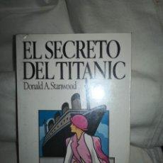 Libros de segunda mano: EL SECRETO DEL TITANIC DE DONALD A. STANDWOOD. SALVAT. 1978.. Lote 235609440