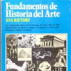 Libros de segunda mano: FUNDAMENTOS DE HISTORIA DEL ARTE - ANA RIUTORT. Lote 235668775