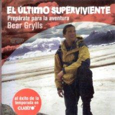 Libros de segunda mano: EL ÚLTIMO SUPERVIVIENTE - BEAR GRYLLS. Lote 235668910