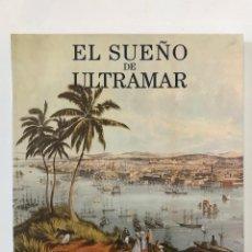 Libros de segunda mano: EL SUEÑO DE ULTRAMAR. JUAN PANDO .- NUEVO. Lote 235673185