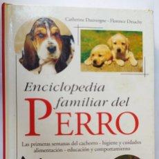 Libros de segunda mano: ENCICLOPEDIA FAMILIAR DEL PERRO. Lote 235676650