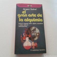 Libros de segunda mano: EL GRAN ARTE DE LA ALQUIMIA - JACQUES SADOUL. Lote 235684640