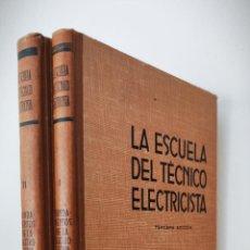 Libros de segunda mano: ESCUELA TÉCNICO ELECTRICISTA LABOR TOMOS I Y II - 1948 - FUNDAMENTOS ELECTROTENIA. Lote 235689430