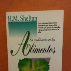 Libros de segunda mano: LA COMBINACIÓN DE LOS ALIMENTOS. H.M. SHELTON. EDICIONES OBELISCO. Lote 235696095