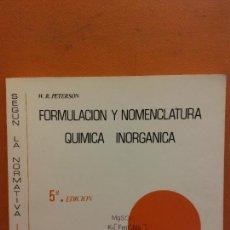 Libros de segunda mano: FORMULACIÓN Y NOMENCLATURA QUÍMICA INORGÁNICA. W.R. PETERSON. ED UNIVERSITARIA DE BARCELONA. Lote 235696330