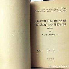 Libros de segunda mano: BIBLIOGRAFÍA DE ARTE ESPAÑOL Y AMERICANO (1936-1940) PERIODO REPÚBL Y GUERRA CIVIL. (LÓPEZ SERRANO. Lote 235698150