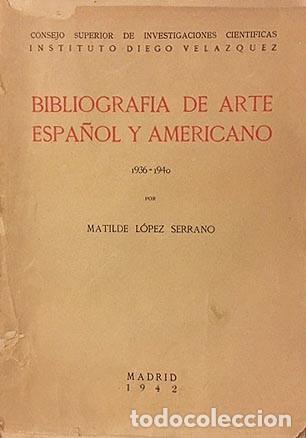 Libros de segunda mano: Bibliografía de arte español y americano (1936-1940) Periodo Repúbl y Guerra Civil. (López Serrano - Foto 2 - 235698150