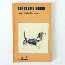 Libros de segunda mano: LIBRO THE BASSET HOUND - JOAN WELLS MEACHAM - TEXTO EN INGLÉS. Lote 235699715