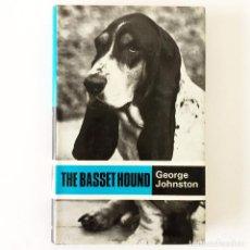 Libros de segunda mano: LIBRO THE BASSET HOUND - GEORG JOHNSTON - TEXTO EN INGLÉS. Lote 235700585