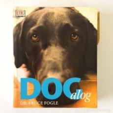 Libros de segunda mano: LIBRO SOBRE PERROS DOG ALOG - DR. BRUCE FOGLE - DK - TEXTO EN INGLÉS. Lote 235700805