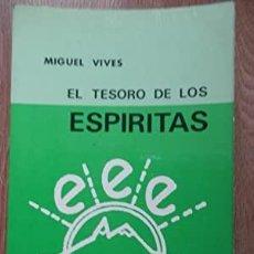 Libros de segunda mano: EL TESORO DE LOS ESPIRITAS POR MIGUEL VIVELS GASTOS DE ENVIO GRATIS. Lote 9038568