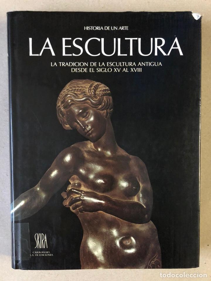 LA ESCULTURA, HISTORIA DE UN ARTE (LA TRADICIÓN DE LA ESCULTURA ANTIGUA DESDE EL S.XV AL XVIII (Libros de Segunda Mano - Bellas artes, ocio y coleccionismo - Otros)