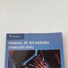 Livres d'occasion: MANUAL DE SOLDADURA GMAW MIG MAG. RICHARD Y LARRY JEFFUS.. Lote 235706050