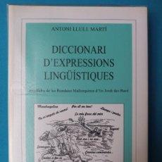 Libros de segunda mano: DICCIONARI D'EXPRESSIONS LINGÜÍSTIQUES - ANTONI LLULL MARTÍ. Lote 235722640