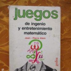 Libros de segunda mano: JUEGOS DE INGENIO Y ENTRETENIMIENTO MATEMÁTICO - JEAN PIERRE ALEM. Lote 235732830