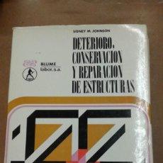 Libros de segunda mano: DETERIORO, CONSERVACION Y REPARACION DE ESTRUCTURAS. POR SIDNEY M. JHONSON. Lote 235790980
