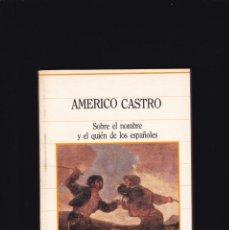 Libros de segunda mano: AMERICO CASTRO - SOBRE EL NOMBRE Y EL QUIÉN DE LOS ESPAÑOLES - SARPE EDITORIAL 1985. Lote 235796900