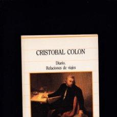 Libros de segunda mano: CRISTOBAL COLÓN - DIARIO / RELACIONES DE VIAJES - SARPE EDITORIAL 1985. Lote 235797140