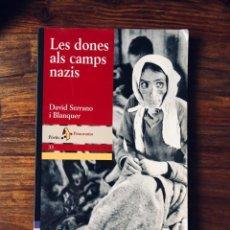 Libros de segunda mano: LES DONES ALS CAMPS NAZIS. DAVID SERRANP. EDITORIAL PORTIC. SEGUNDA GUERRA MUNDIAL. NAZISMO.. Lote 235821545