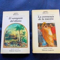 Libros de segunda mano: EL NAVEGANTE DEL DILUVIO + LA CEREMONIA DE LA TRAICION. MARIO BRELICH. Lote 235844860