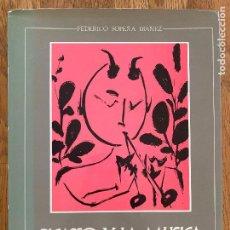 Libros de segunda mano: PICASSO Y LA MUSICA - FEDERICO SOPEÑA - MINISTERIO DE CULTURA 1982 - TAPA DURA Y SOBRECUBIERTA. Lote 235885395