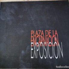 Libros de segunda mano: PLAZA DE LA ENCARNACIÓN. EXPOSICIÓN. SEVILLA, 2003. Lote 235885480