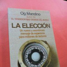 Livres d'occasion: LA ELECCIÓN. MANDINO, OG. AUTOAYUDA Y SUPERACIÓN GRIJALBO. Lote 235928160