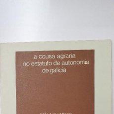 Libros de segunda mano: LIBRO GALICIA A COUSA AGRARIA NO ESTATUTO DE AUTONOMIA DE GALICIA. Lote 235931055