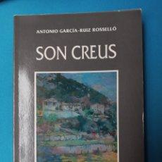 Libros de segunda mano: SON CREUS - ANTONIO GARCIA-RUIZ. Lote 235978290
