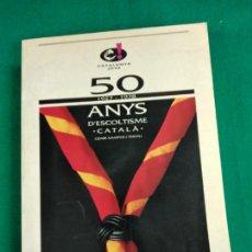 Libros de segunda mano: 50 ANYS D'ESCOLTISME CATALA 1927-1978. GENIS SAMPER I TRIEDU. 1ª EDICIO 1993. CATALUNYA JOVE.. Lote 235984950