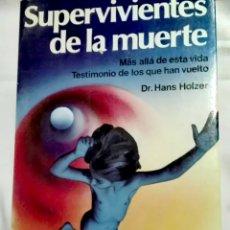 Libros de segunda mano: LIBRO SUPERVIVIENTES DE LA MUERTE. Lote 236013250