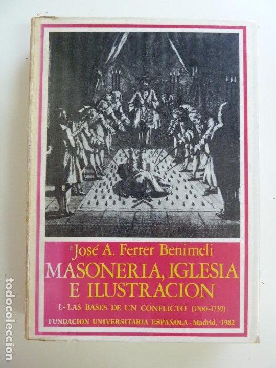 MASONERÍA, IGLESIA E ILUSTRACIÓN. TOMO I. FERRER BENIMELI (Libros de Segunda Mano - Historia - Otros)