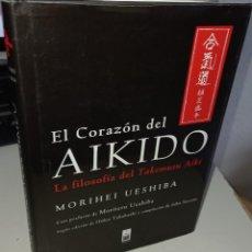 Libros de segunda mano: EL CORAZÓN DEL AIKIDO LA FILOSOFÍA DEL TAKEMUSU AIKI - UESHIBA, MORIHEI. Lote 236137380