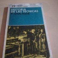 Libros de segunda mano: HISTORIA DE LAS TECNICAS 29. PIERRE DUCASSE. EUDEBA EDITORIAL UNIVERSITARIA DE BUENOS AIRES. 5ª1973.. Lote 236154365