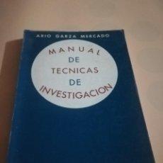 Libros de segunda mano: MANUAL DE TECNICAS DE INVESTIGACION PARA ESTUDIANTES DE CIENCIAS SOCIALES. ARIO GARZA. 2ª 1970.. Lote 236160925