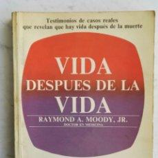 Libros de segunda mano: VIDA DESPUÉS DE LA VIDA RAYMOND A. MOODY JR. Lote 236167200