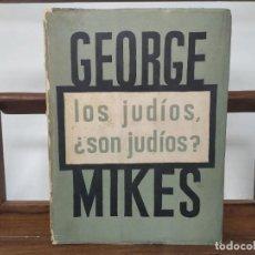 Libros de segunda mano: GEORGE MIKES. ¿LOS JUDIOS SON JUDIOS?. Lote 236190335